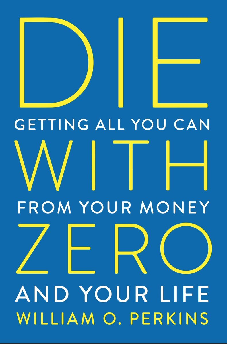 Die with Zero: Getting All You Can From Your Money and Your Life — Members  Choice Credit Union